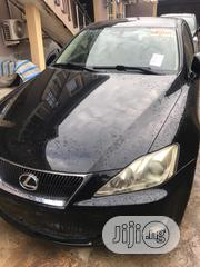 Lexus IS 2007 250 Black | Cars for sale in Lagos State, Agege