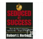Seduced By Success By Robert J. Herbold | Books & Games for sale in Lagos State, Ikeja