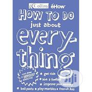 How To Do Just About Everything | Books & Games for sale in Lagos State, Surulere