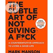 The Art Of Not Giving A Fuck | Books & Games for sale in Lagos State, Surulere