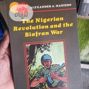 Thr Nigerian Revolution And The Biafra War | Books & Games for sale in Lagos State, Surulere