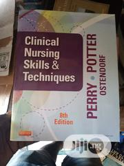 Clinical Nursing Skills And Techniques | Books & Games for sale in Lagos State, Surulere
