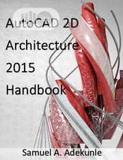 Autocad Training And Autocad Handbook | Classes & Courses for sale in Abuja (FCT) State, Karu