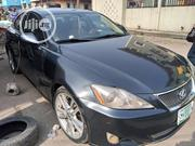 Lexus IS 250 AWD 2007 Gray | Cars for sale in Lagos State, Yaba