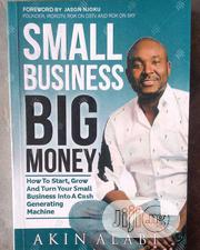 Small Business Big Money | Books & Games for sale in Abuja (FCT) State, Garki 2