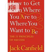 How To Get From Where You Are To Where You Want Be | Books & Games for sale in Lagos State, Surulere