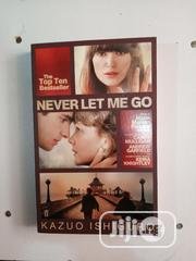 Never Let Me Go By Kazuo | Books & Games for sale in Lagos State, Surulere