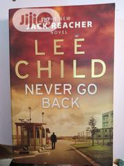 Never Go Back By Lee Child | Books & Games for sale in Lagos State, Surulere