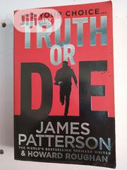 Its Your Choice Truth Or Die By James Patterson | Books & Games for sale in Lagos State, Surulere