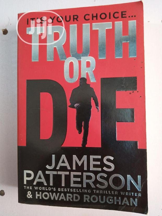 Its Your Choice Truth Or Die By James Patterson