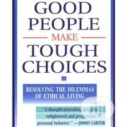 How Good People Make Tough Choices | Books & Games for sale in Lagos State, Surulere