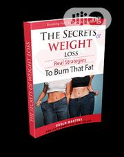 The Secrets Of Weight Loss A Captivating Electronic Ebook   Classes & Courses for sale in Lagos State, Ajah
