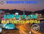 Teacheing Jobs In Oman | Travel Agents & Tours for sale in Lagos State, Ikeja
