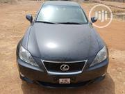 Lexus IS 250 AWD 2006 Gray | Cars for sale in Kwara State, Ilorin West