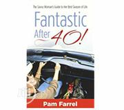 Fantastic After Forty! By Pam Farrel | Books & Games for sale in Lagos State, Ikeja