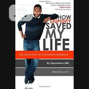 How Stupidity Saved My Life By Okechukwu Ofili | Books & Games for sale in Lagos State, Ikeja