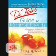 Dr. Bob's Guide To Optimal Health By Robert Demaria | Books & Games for sale in Lagos State, Ikeja