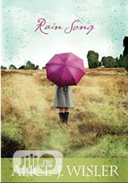 Rain Song By Alice J. Wisler | Books & Games for sale in Lagos State, Ikeja