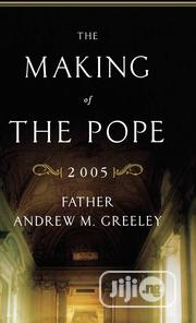 The Making Of The Pope 2005 By Father Andrew M. Greeley | Books & Games for sale in Lagos State, Ikeja