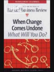 When Change Comes Undone, What Will You Do? By Harvard Business | Books & Games for sale in Lagos State, Ikeja