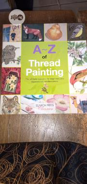 A-Z Of Thread Painting | Books & Games for sale in Lagos State, Mushin