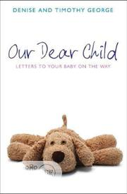 Our Dear Child: Letters To Your Baby On The Way By Denise George | Books & Games for sale in Lagos State, Ikeja