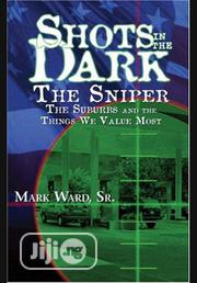 Shots In The Dark By Mark Ward | Books & Games for sale in Lagos State, Ikeja