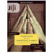 Handbook On Thriving As An Adoptive Family By David Sanford, Renee S. | Books & Games for sale in Lagos State, Ikeja