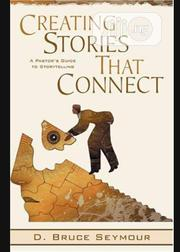Creating Stories That Connect: A Pastor's Guide to Storytelling | Books & Games for sale in Lagos State, Ikeja