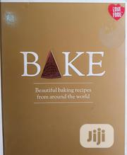 Bake, A Beautiful Baking Recipes From Around The World | Books & Games for sale in Lagos State, Surulere