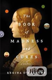 The Book Of Madness And Cures: A Novel By Regina O'melveny | Books & Games for sale in Lagos State, Ikeja