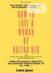 How To Love A Woman By Hating Her | Books & Games for sale in Lagos State, Ikeja
