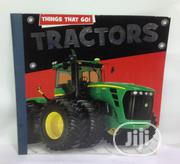 Things That Go! Tractors | Books & Games for sale in Lagos State, Yaba