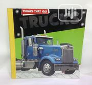 Things That Go! Trucks | Books & Games for sale in Lagos State, Yaba