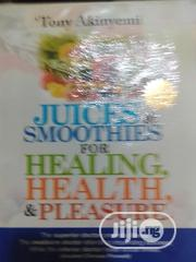 Get Perfect Health Through Juices | Books & Games for sale in Lagos State, Ikeja
