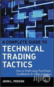 A Complete Guide To Technical Trading Tactics | Books & Games for sale in Abuja (FCT) State, Karu