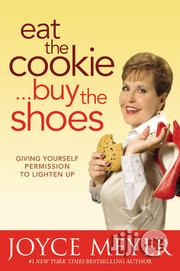 Eat The Cookie, Buy The Shoes By Joyce Meyer | Books & Games for sale in Lagos State, Ikeja