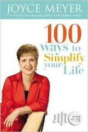100 Ways to Simplify Your Life by Joyce Meyer | Books & Games for sale in Lagos State, Ikeja
