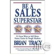 Be A Sales Superstar By Brian Tracy | Books & Games for sale in Lagos State, Ikeja