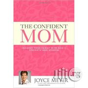 The Confident Mom By Joyce Meyer | Books & Games for sale in Lagos State, Ikeja