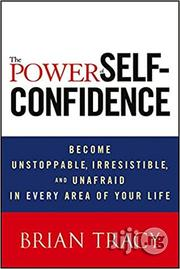 The Power Of Self-confidence By Brian Tracy | Books & Games for sale in Lagos State, Ikeja