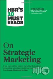 Hbr's 10 Must Reads on Strategic Marketing by Harvard Business Review | Books & Games for sale in Lagos State, Ikeja
