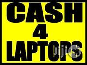Get Cash For Your Laptop | Computer & IT Services for sale in Lagos State, Lagos Mainland